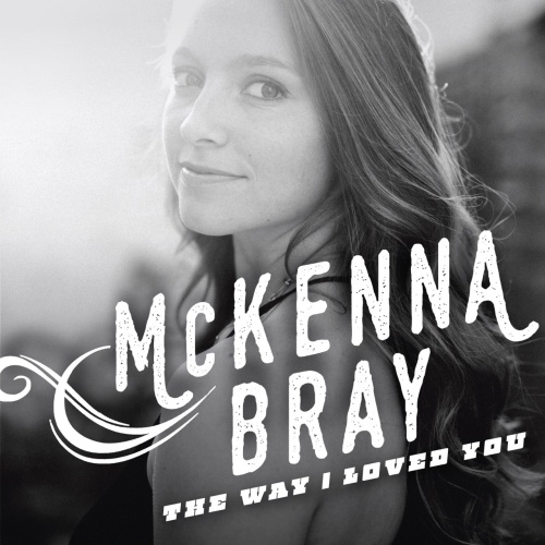 McKenna Bray - The Way I Loved You - Debut Single